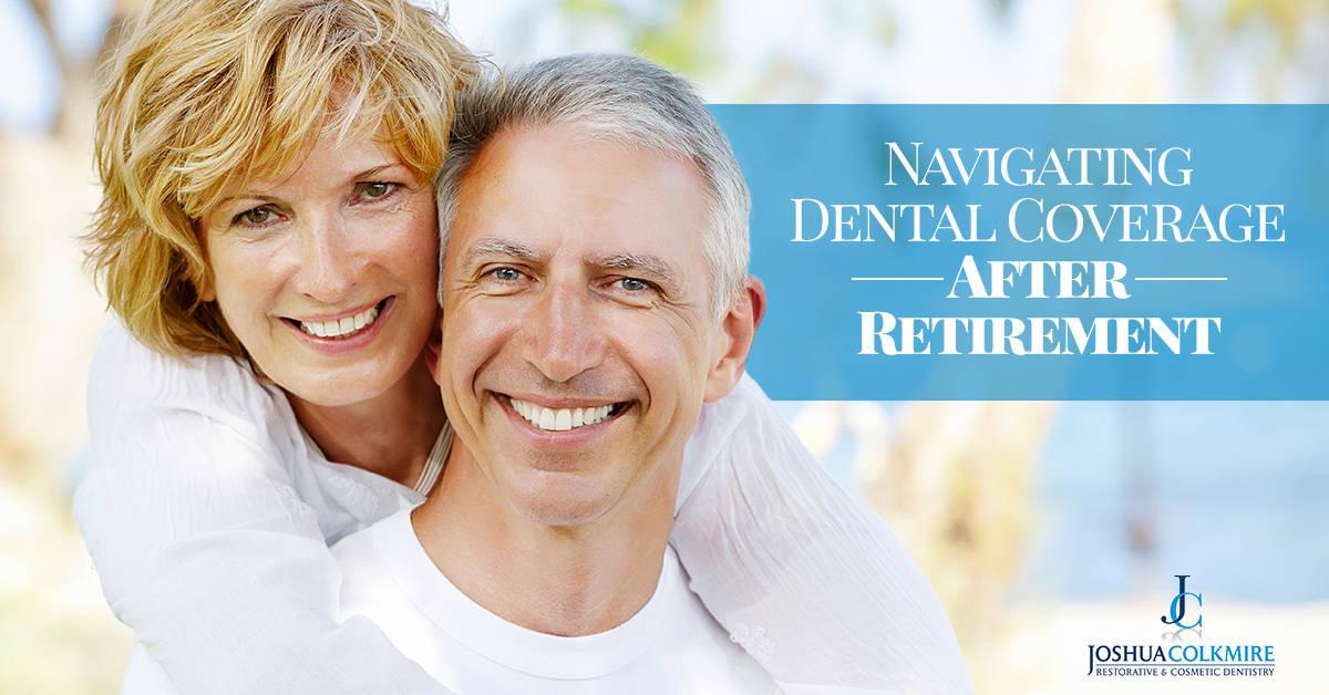 navigating dental coverage after retirement