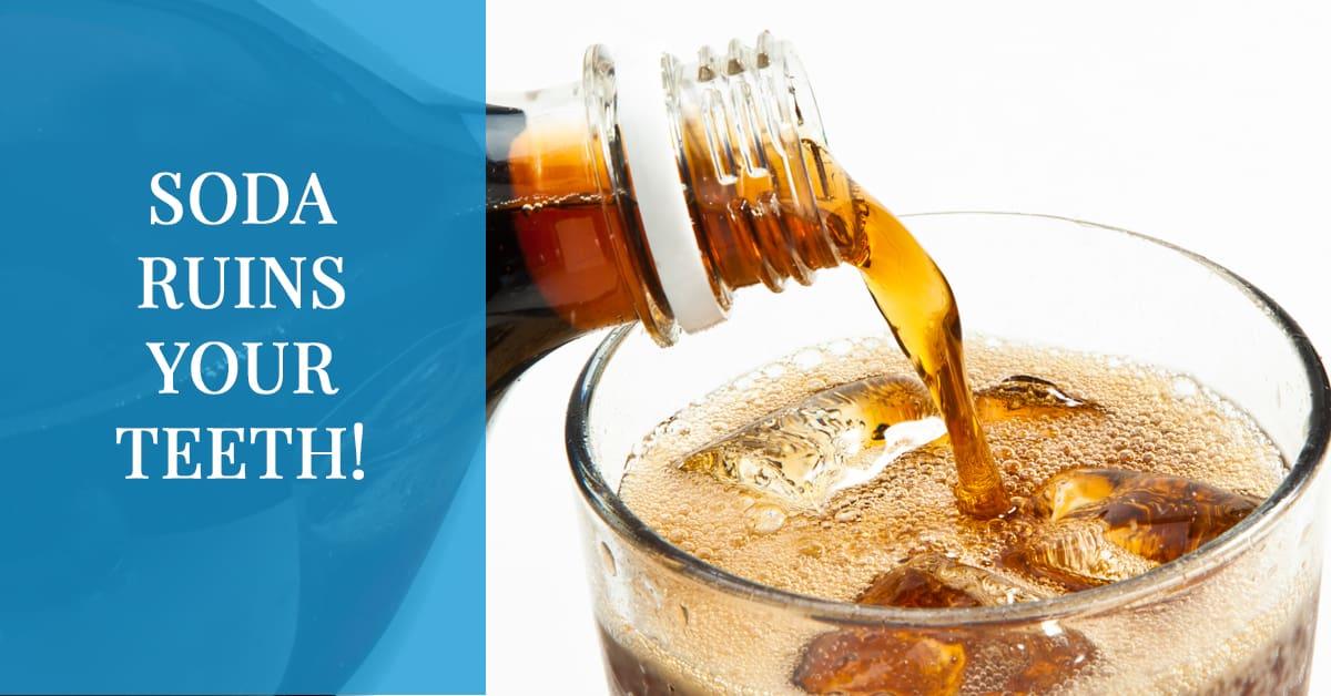 soda ruins your teeth
